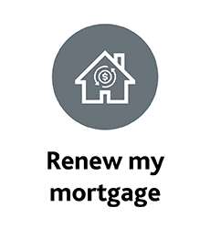 Click to lean more about, Renew my mortgage