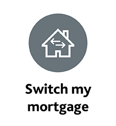 Click to lean more about, Switch my mortgage